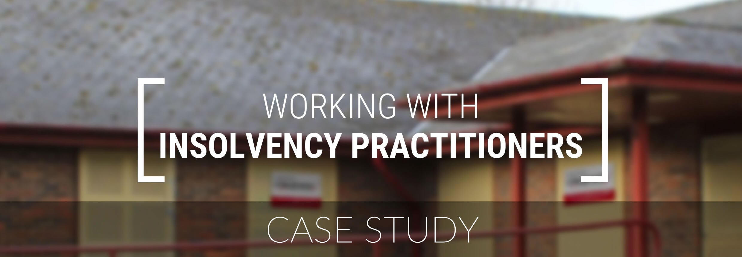 Clearway Case Study - Working With Insolvency Practitioners